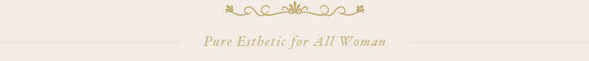 Pure Esthetic for All Woman